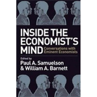 Inside The Economist's Mind Conversations With Eminent Economists