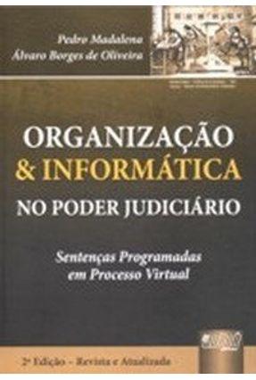 Organização & Informática No Poder Judiciário - Sentenças Programadas Em Processo Virtual - Madalena,Pedro Oliveira,Álvaro Borges de   Hoshan.org