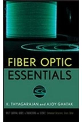 Fiber Optic Essentials - Ghatak,Ajoy Thyagarajan,K. | Tagrny.org
