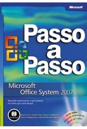 Microsoft Office System 2007 Passo A Passo - Cox,Joyce Lambert,Steve Preppernau,Joan Frye,Curtis Lambert,Matthew J., III   Hoshan.org