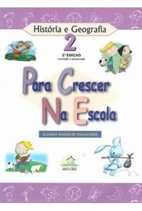 Para Crescer na Escola 2 - História e Geografia - Magalhaes,Claudia Bazan de pdf epub