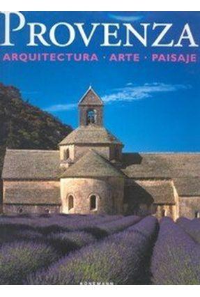 Provenza - Arquitectura, Arte, Paisaje - Freigang,Christian pdf epub