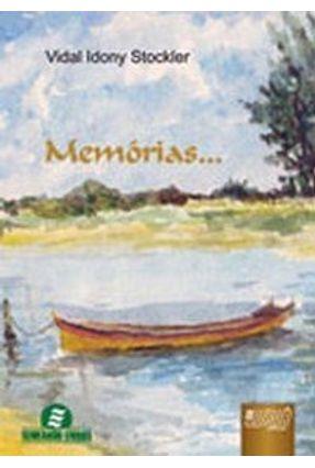 Memórias... - Stockler,Vidal Idony | Tagrny.org