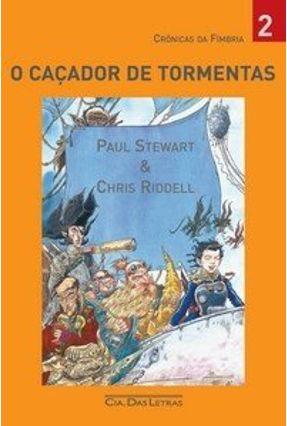 O Caçador De Tormentas - Col. Crônicas da Fímbria - Stewart,Paul pdf epub