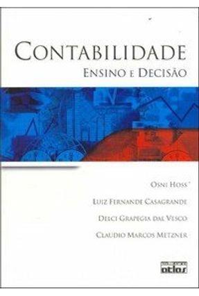 Contabilidade - Ensino e Decisão - Casagrande,Luiz Fernande Metzner,Claudio Marcos Vesco,Delci Grapegia Dal Hoss,Osni pdf epub