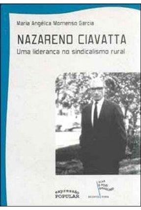 Nazareno Ciavatta - Uma Liderança no Sindicalismo Rural - Garcia,Maria Angélica Momenso   Hoshan.org
