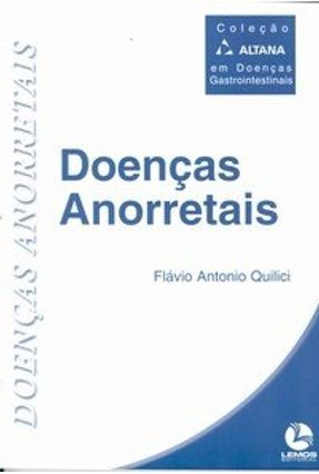 Doenças Anorretais - Col. Altana - Quilici,Flavio A. | Hoshan.org