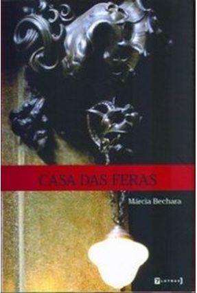 Casa das Feras - Bechara,Márcia | Hoshan.org