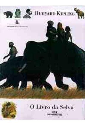 O Livro da Selva - Col. Obras-primas - Kipling,Rudyard | Hoshan.org