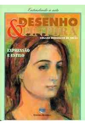 Desenho e Pintura - O Trabalho do Artista - Souza,Edgard Rodrigues de | Nisrs.org