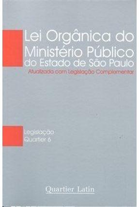 Lei Orgânica do Ministério Público do Estado de São Paulo - Legislação Quartier 6 - Vieira,Vinícius pdf epub