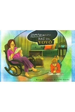 Histórias do Baú da Vovô - Soares,Maria das Graças Brandão | Hoshan.org
