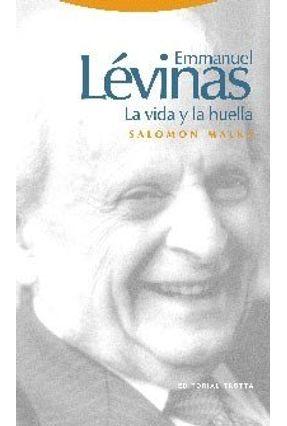 Emmanuel Levinas. La Vida Y La Huella - MALKA ,SALOMON | Hoshan.org