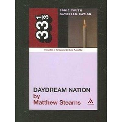 Sonic Youth's Daydream Nation (33 1/3 Series)