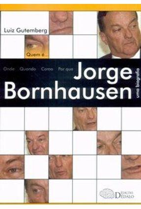 Quem É Jorge Bornhausen - Uma Biografia - Gutemberg,Luiz   Hoshan.org