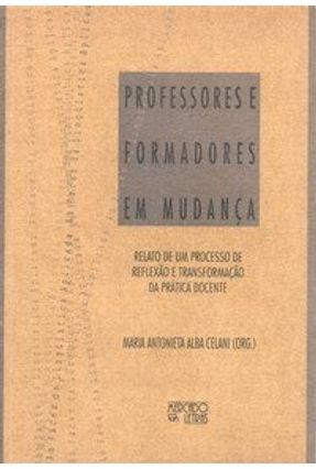 Professores E Formadores Em Mudança - Celani,Maria Antobieta Alba | Hoshan.org