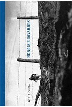 Heróis e Covardes - Griffin,W. E. B. | Hoshan.org