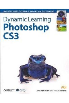 Dynamic Learning Photoshop Cs3 - Smith,Jennifer Agi Training Team pdf epub