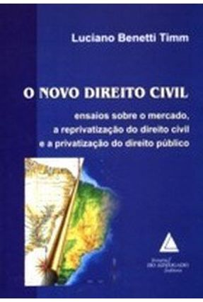 O Novo Direito Civil - Timm,Luciano Benetti | Tagrny.org