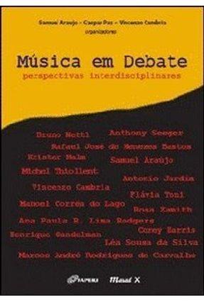 Música Em Debate - Perspectivas e Interdisciplinares - Araújo,Samuel Cambria,Vincenzo | Hoshan.org