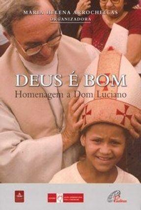 Deus é Bom - Homenagem A Dom Luciano - Arrochellas,Maria Helena | Hoshan.org