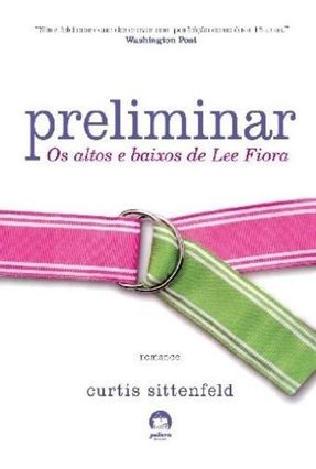 Preliminar - Os Altos e Baixos de Lee Fiora - Galera - Sittenfeld,Curtis pdf epub