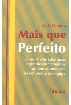 Mais que Perfeito - Dauten,Dale | Hoshan.org