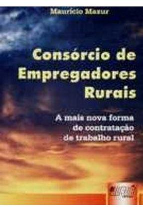 Consórcio de Empregadores Rurais - Mazur,Maurício   Tagrny.org