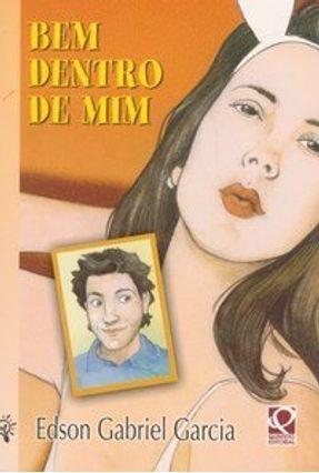 Bem Dentro de Mim - Série 4 Amigos - Garcia,Edson Gabriel | Hoshan.org