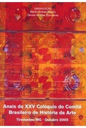 Anais do Xxv Colóquio do Comitê Brasileiro de História da Arte - Tiradentes/mg - Outubro 2005 - Ribeiro,Marília Andrés | Tagrny.org
