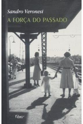 A Força do Passado - Veronesi,Sandro pdf epub