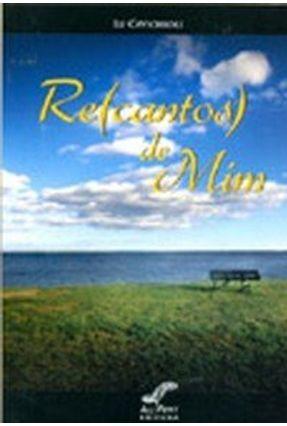 Re(cantos) de Mim - Cavichioli,Lu | Tagrny.org