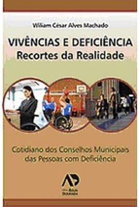 Vivências e Deficiência - Recortes da Realidade - Machado,William César Alves   Hoshan.org