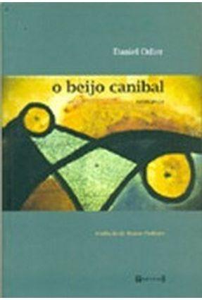 O Beijo Canibal - Odier,Daniel | Tagrny.org