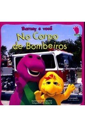 No Corpo de Bombeiros - Col. Barney e Você - Caramelo pdf epub
