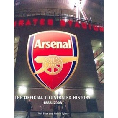 Arsenal - The Official Illustrated History 1886 - 2008
