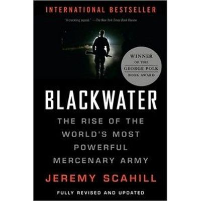 Blackwater - The Rise of the World's Most Powerful Mercenary Army