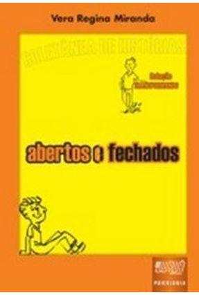 Abertos e Fechados - Miranda,Vera Regina | Hoshan.org