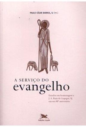 A Servico do Evangelho - Barros,Paulo Cesar | Tagrny.org