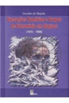 Execuções Sumárias e Grupos De Extermínio Em Alagoas - Majella ,Geraldo de   Hoshan.org