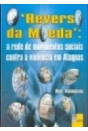 O Reverso da Moeda - A Rede de Movimentos Sociais Contra a Violência em Alagoas - Vasconcelos ,Ruth pdf epub