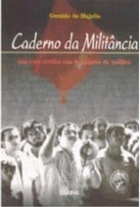 Caderno da Militância - Histórias Vividas Nos Bastidores da Política - Majella ,Geraldo de   Hoshan.org