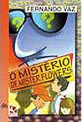O Misterio De Mister Flowers - Col. Vertentes - Vaz,Fernando pdf epub