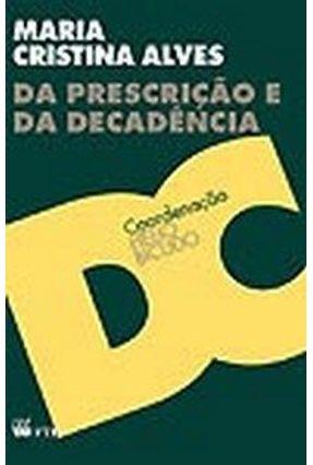 Da Prescrição e da Decadência - Relações Internacionais e Sua Construção Jurídica -  Col. Alca - Alves,Maria Cristina Alves pdf epub