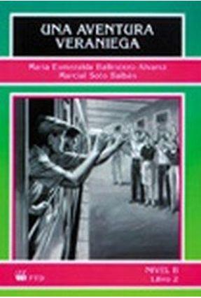 Una Aventura Veraniega - Ballestero-alvarez,Maria Esmeralda. | Hoshan.org