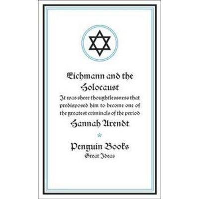 Eichmann And the Holocaust - Col. Penguin Great Ideas
