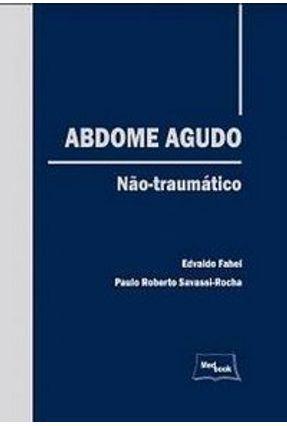 Abdome Agudo - Não Traumático - Fahel,Edvaldo Savassi-rocha,Paulo Roberto pdf epub