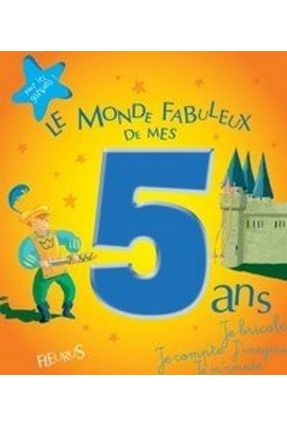 Le Monde Fabuleux De Mes 5 Ans - Collectif Collectif | Tagrny.org