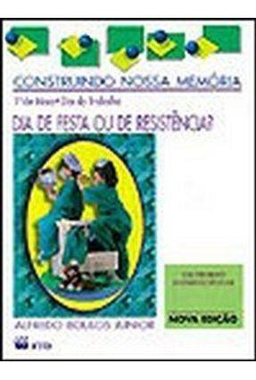 1º de Maio - Dia do Trabalho - Col. Construindo Nossa Memória - Boulos Jr,Alfredo | Nisrs.org