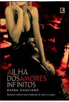 A Ilha dos Amores Infinitos - Chaviano,Daina pdf epub